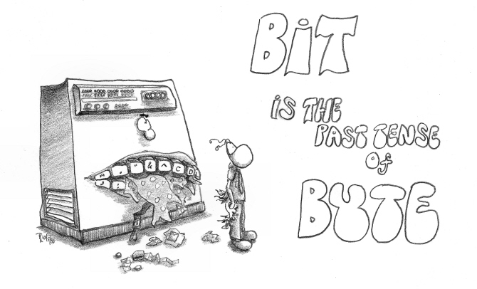Bit is the Past Tense of Byte